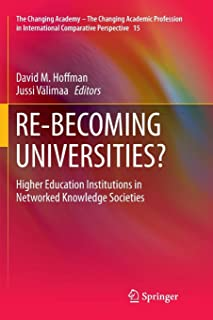 RE-BECOMING UNIVERSITIES?: Higher Education Institutions in Networked Knowledge Societies