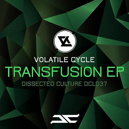 Transfusion Ep by Volatile Cycle on Amazon Music - Amazon.com