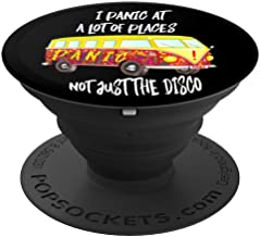 I Panic At A Lot Of Places. Not Just The Disco - PopSockets Grip and Stand for Phones and Tablets