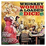 Whiskey Women & Loaded Dice [Import Allemand]