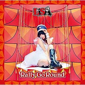 "Rally Go Round(通常盤)"""