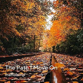 The Path I Move On