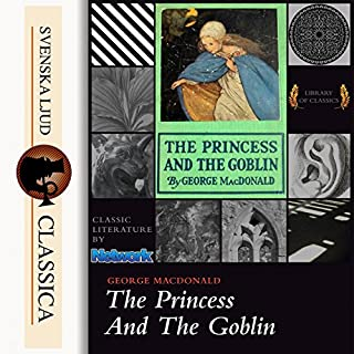 The Princess and the Goblin                   By:                                                                                                                                 George MacDonald                               Narrated by:                                                                                                                                 Andy Minter                      Length: 5 hrs and 4 mins     2 ratings     Overall 4.5