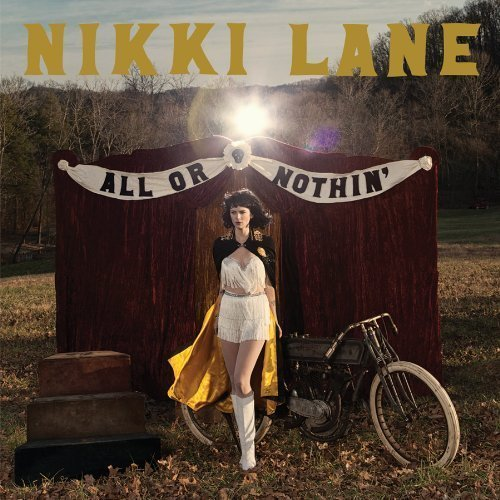 All Or Nothin' by Nikki Lane (2014-05-04)