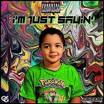 I'm Just Sayin' (feat. Micahf.U.O.L)