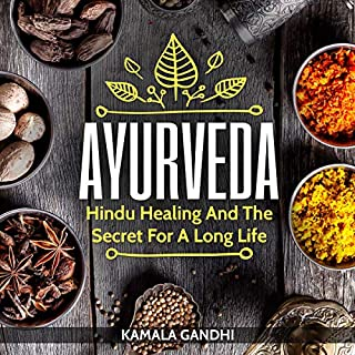 Ayurveda: Hindu Healing and the Secret for a Long Life audiobook cover art