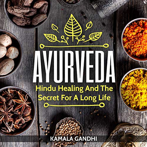 Ayurveda: Hindu Healing and the Secret for a Long Life cover art