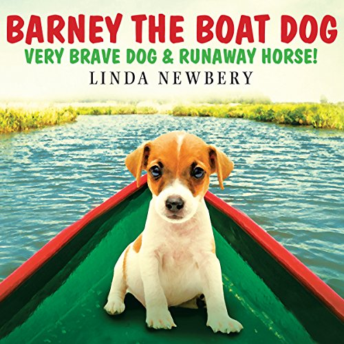 Barney the Boat Dog: Very Brave Dog & Runaway Horse! cover art