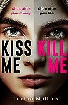 Kiss Me, Kill Me: 2 (DI Emma Locke)