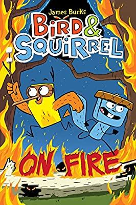 Bird & Squirrel On Fire (Bird & Squirrel #4)