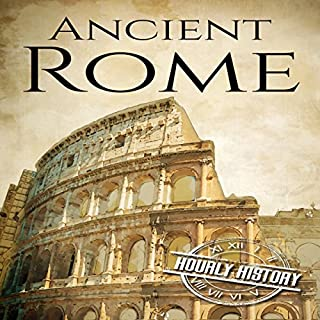 Ancient Rome: A History from Beginning to End audiobook cover art