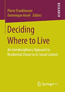 Deciding Where to Live: An Interdisciplinary Approach to Residential Choice in its Social Context