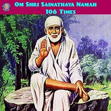 Om Shri Sainathaya Namah - 108 Times