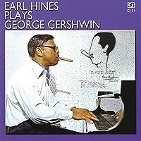 Earl Hines Plays George Gershwin by Earl Hines (2010-08-17)