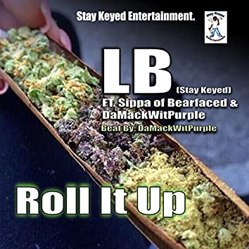 Roll It Up (feat. Sippa & Da Mack Wit Purple)