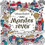 Mes mondes rêvés - Livre de coloriage pour les curieux