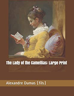The Lady of the Camellias: Large Print