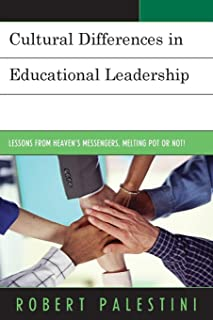 Cultural Differences in Educational Leadership: Lessons from Heaven's Messengers, Melting Pot or Not!
