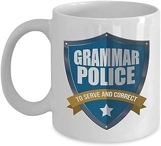 Grammar Police To Serve And Correct Badge Coffee & Tea Gift Mug, Gifts for English Teachers