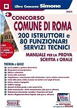 Concorso Comune di Roma 200 istruttori e 80 funzionari servizi tecnici. Manuale per la prova scritta e orale. Teoria e qui...