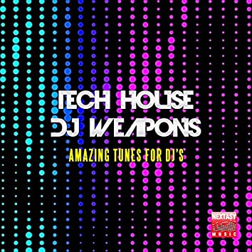 Tech House DJ Weapons (Amazing Tunes For DJ's)