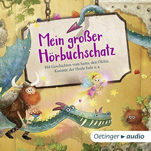 Mein großer Hörbuchschatz: Mit Geschichten von Sams, den Olchis, Kasimir, der Heule Eule u. a.