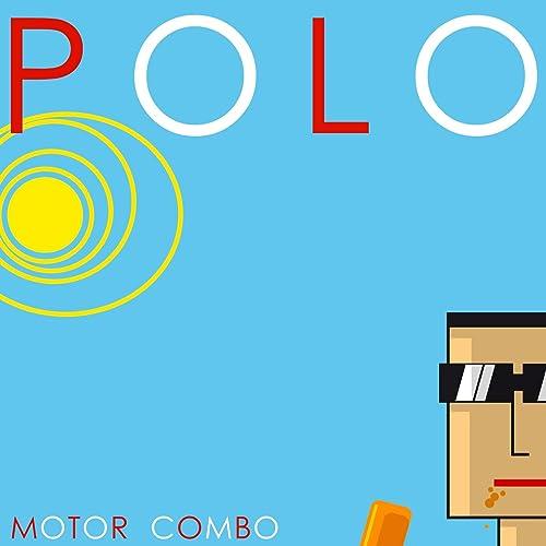 Polo by Eli Gras & Florenci Salesas Motor Combo on Amazon Music - Amazon.com