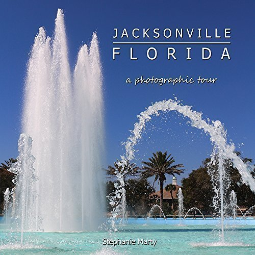 JACKSONVILLE, FLORIDA a photographic tour by Stephanie Marty (2015-06-24)