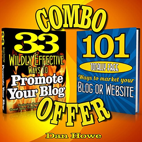 2 for 1 Blog & Website Promotion Combo Deal     33 Wildly Effective Ways to Promote Your Blog + 101 Totally Free Ways to Promote Your Website or Blog              By:                                                                                                                                 Dan Howe                               Narrated by:                                                                                                                                 Eddie Frierson                      Length: 2 hrs and 25 mins     Not rated yet     Overall 0.0