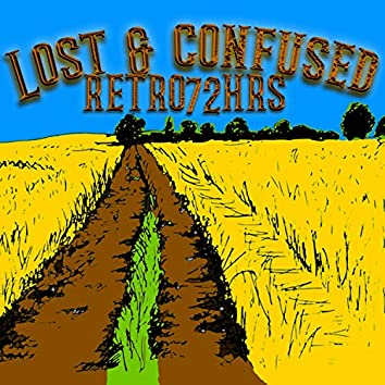 Lost & Confused