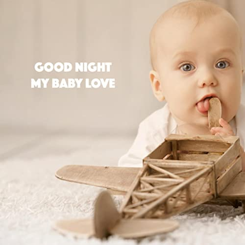 Good Night My Baby Love by Bedtime Baby and Lulaby Rockabye Lullaby