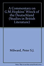 A Commentary on G.M. Hopkins' the Wreck of the Deutschland (Studies in British Literature)