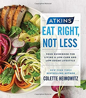 Atkins: Eat Right, Not Less: Your Guidebook for Living a Low-Carb and Low-Sugar Lifestyle (5)