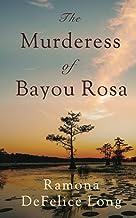 Murderess of Bayou Rosa
