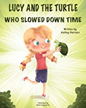 Lucy and the Turtle Who Slowed Down Time