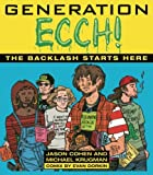 Generation Ecch!: The Backlash Starts Here