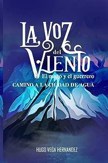 La voz del viento: El mago y el guerrero camino a la ciudad de agua (Spanish Edition)