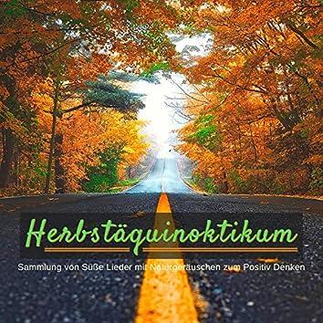 Herbstäquinoktikum: Sammlung von Süße Lieder mit Naturgeräuschen zum Positiv Denken
