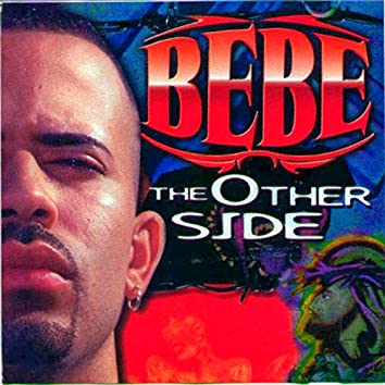 Bebe The Other Side