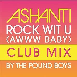 Rock Wit U (Awww Baby) ((Pound Boys Club Mix))