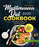 The Ultimate Mediterranean Diet Cookbook #2020: Lose Weight with Easy and Nutritious Recipes incl. 28 Days Weight Loss Plan diet books Jan, 2021