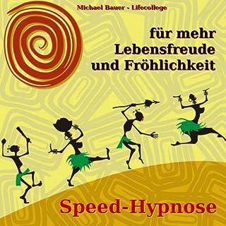 Speed-Hypnose für mehr Lebensfreude und Fröhlichkeit Titelbild