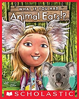What If You Had Animal Ears? (What If You Had...) by [Sandra Markle, Howard McWilliam]