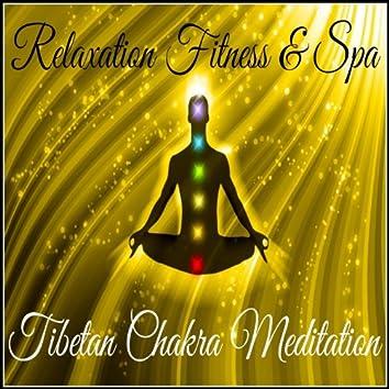 Relaxation Fitness & Spa: Tibetan Chakra Meditation