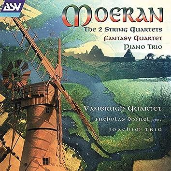 Moeran: The 2 String Quartets; Fantasy-Quartet; Piano Trio