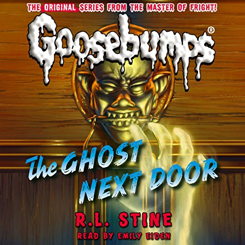 Classic Goosebumps: The Ghost Next Door audiobook cover art