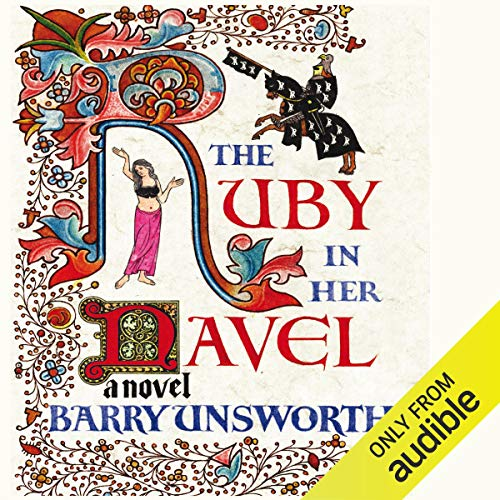 The Ruby in Her Navel                   By:                                                                                                                                 Barry Unsworth                               Narrated by:                                                                                                                                 Andrew Sachs                      Length: 12 hrs and 20 mins     25 ratings     Overall 4.6