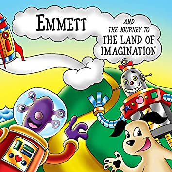 Emmett and the Journey to the Land of Imagination