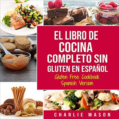 El Libro De Cocina Completo Sin Gluten En Español [Gluten Free Cookbook Spanish Version] Titelbild