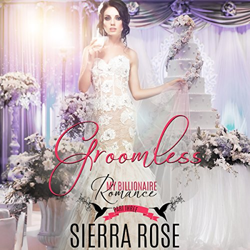 Groomless: Part 3 Audiobook By Sierra Rose cover art